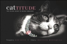 Cattitude : The Feline Guide to Being Fabulous, Hardback