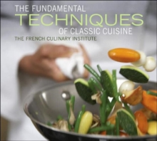 The Fundamental Techniques of Classic Cuisine, Hardback