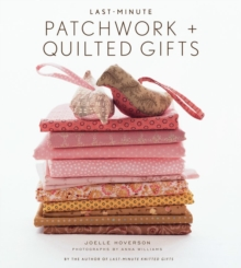 Last-minute Patchwork and Quilted Gifts, Hardback