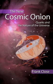The New Cosmic Onion : Quarks and the Nature of the Universe, Paperback
