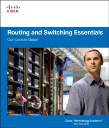 Routing and Switching Essentials Companion Guide, Hardback