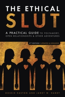 The Ethical Slut : A Roadmap for Relationship Pioneers, Paperback