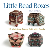 Little Bead Boxes : 12 Miniature Boxes Built with Beads, Paperback Book