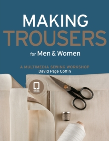 Making Trousers for Men and Women : A Multimedia Workshop in Men's and Women's Garments, Paperback