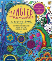 Tangled Treasures Coloring Book : 52 Intricate Tangle Drawings to Color with Pens, Markers, or Pencils - Plus: Coloring Schemes and Techniques, Paperback