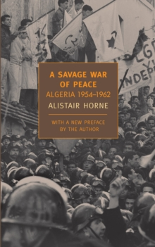 A Savage War of Peace : Algeria 1954-1962, Paperback