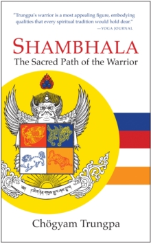 Shambhala : The Sacred Path of the Warrior, Paperback