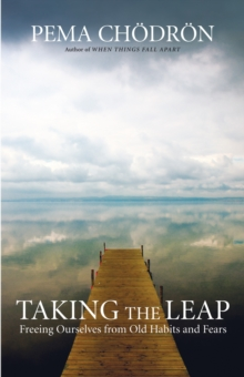 Taking the Leap : Freeing Ourselves from Old Habits and Fears, Paperback