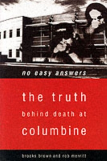 No Easy Answers : The Truth Behind Death at Columbine, Paperback