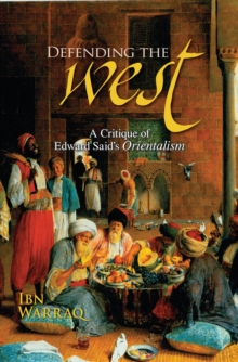 Defending the West : A Critique of Edward Said's 'Orientalism', Hardback