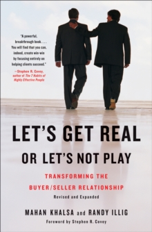Let's Get Real or Let's Not Play : Transforming the Buyer/Seller Relationship, Hardback