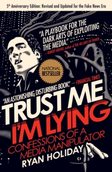 Trust Me, I'm Lying : Confessions of a Media Manipulator, Paperback Book