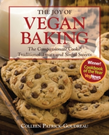 The Joy of Vegan Baking : The Compassionate Cooks'  Traditional Treats and Sinful Sweets, Paperback