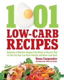 1001 Low-Carb Recipes : Recipes That Let You Eat All of the Foods You Love and Have Your Low-Carb Diet, Paperback