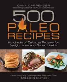 500 Paleo Recipes : Hundreds of Delicious Recipes for Weight Loss and Super Health, Paperback