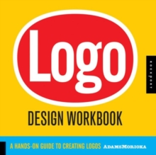 Logo Design Workbook : A Hands-on Guide to Creating Logos, Paperback