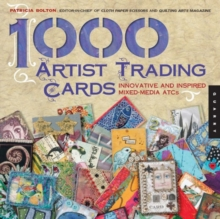 1,000 Artist Trading Cards : Innovative and Inspired Mixed Media ATCs, Paperback