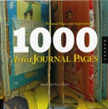 1,000 Artist Journal Pages : Personal Pages and Inspirations, Paperback