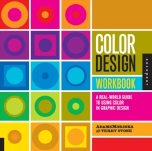 Color Design Workbook : A Real World Guide to Using Color in Graphic Design, Paperback Book