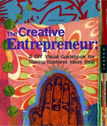 The Creative Entrepreneur : A DIY Visual Guidebook for Making Business Ideas Real, Paperback