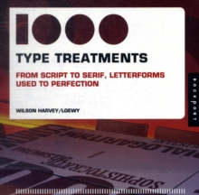 1,000 Type Treatments : From Script to Serif, Letterforms, Paperback Book