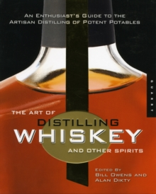 The Art of Distilling Whiskey and Other Spirits, Paperback