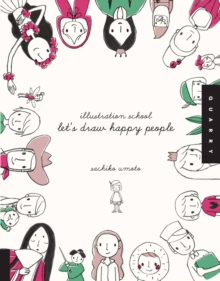 Illustration School: Let's Draw Happy People, Paperback