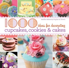 1000 Ideas for Decorating Cupcakes, Cakes, and Cookies, Hardback