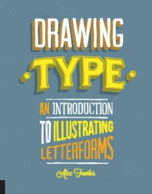 Drawing Type : An Introduction to Illustrating Letterforms, Paperback