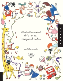 Illustration School: Let's Draw Magical Color, Paperback