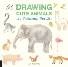 Drawing Cute Animals in Colored Pencil, Paperback