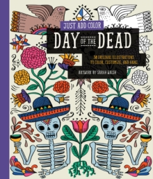 Just Add Color: Day of the Dead, Paperback