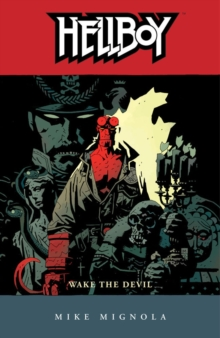 Hellboy Volume 2: Wake the Devil, Paperback Book