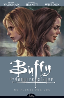Buffy the Vampire Slayer Season 8 Volume 2: No Future for You, Paperback