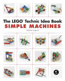 The LEGO Technic Idea Book: Simple Machines : Gears, Paperback