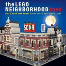 The LEGO Neighborhood Book : Build Your Own Town!, Paperback