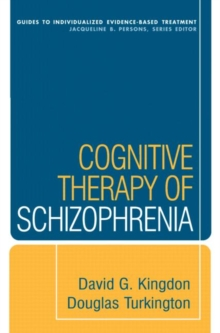 Cognitive Therapy of Schizophrenia, Hardback Book