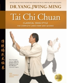 Tai Chi Chuan Classical Yang Style : The Complete Form Qigong, Paperback