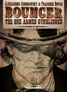 Bouncer : The One Armed Gunslinger, Hardback Book