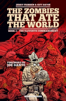 Zombies That Ate the World, Book 2 : The Eleventh Commandment Eleventh Commandment Book 2, Hardback