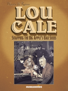 Lou Cale: Snapping the Big Apple's Bad Seeds, Hardback