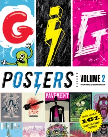 Gig Posters : Rock Show Art of the 21st Century Volume 2, Paperback