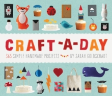 Craft-a-day : 365 Simple Handmade Projects, Hardback