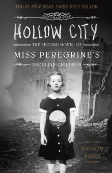 Hollow City : The Second Novel of Miss Peregrine's Children, Hardback