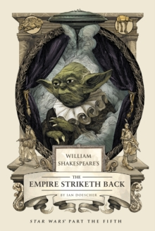 William Shakespeare's the Empire Striketh Back, Hardback