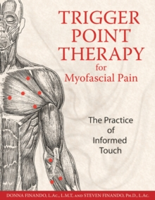 Trigger Point Therapy for Myofascial Pain : The Practice of Informed Touch, Paperback Book