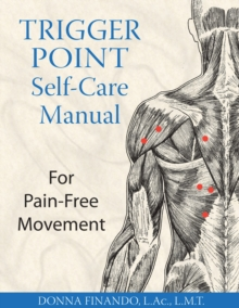 Trigger Point Self-care Manual : For Pain-free Movement, Paperback
