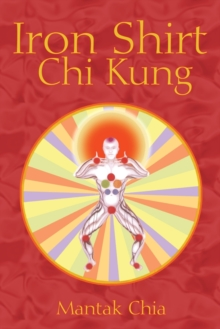 Iron Shirt Chi Kung, Paperback Book