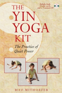 The Yin Yoga Kit : The Practice of Quiet Power, Cards