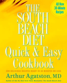 The South Beach Diet Quick and Easy Cookbook, Paperback